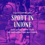 SPORT IN UNIONE. Sette giornate con le associazioni sportive